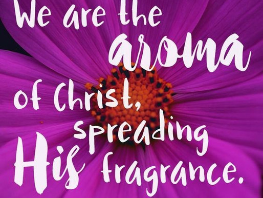 5.16.2020 The Aroma of Christ
