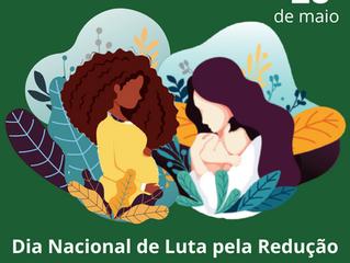Dia Nacional de Luta pela Redução da Mortalidade Materna e Dia Intern. de Luta pela Saúde da Mulher