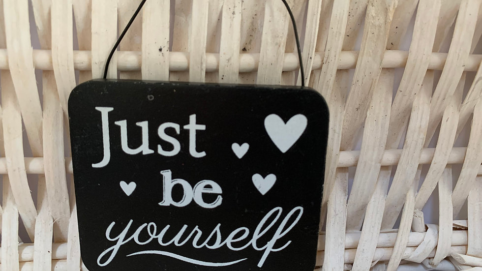 Just Be Yourself Wooden Sign