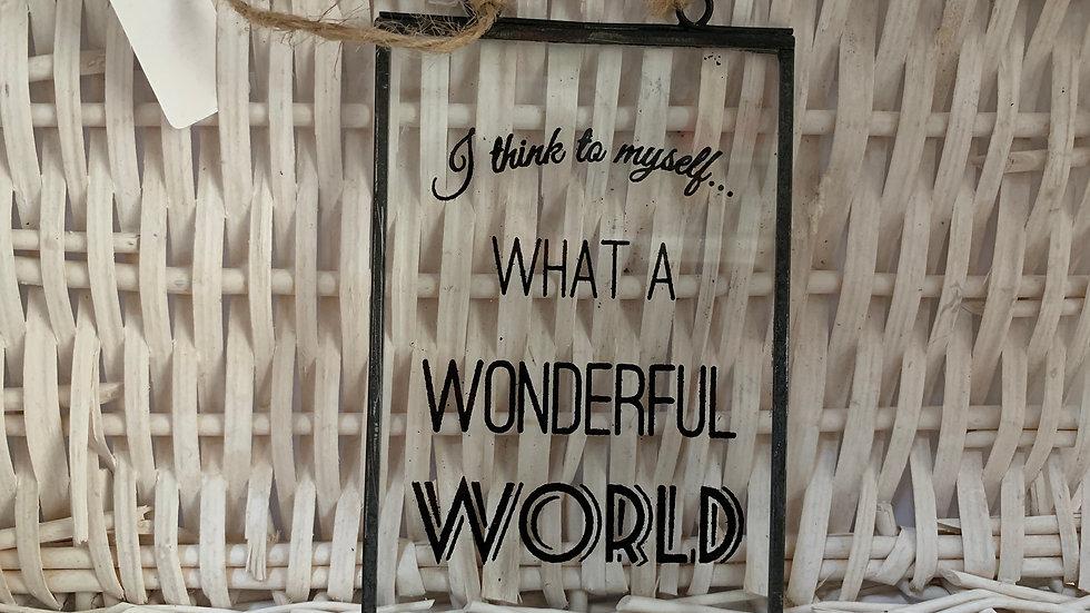 Wonderful World Glass Sign