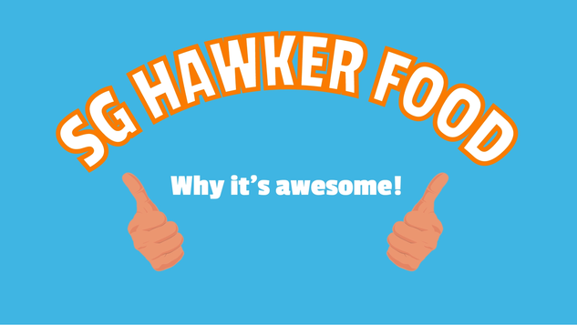 SG Hawker Food - And Why It's Awesome!