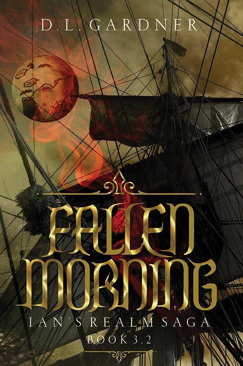Fallen Morning Ian's Realm Saga Book 3.2