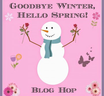 Goodbye Winter, Hello Spring Blog Hop!
