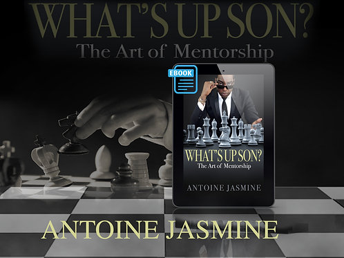 WHAT'S UP SON? (The Art Of Mentorship)