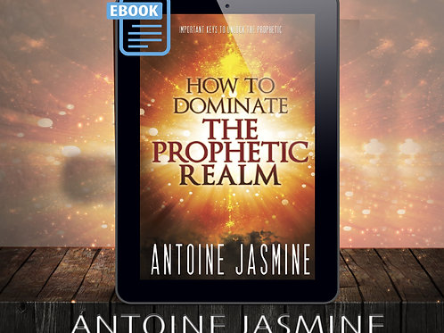 How To dominate The Prophetic Realm E-Book