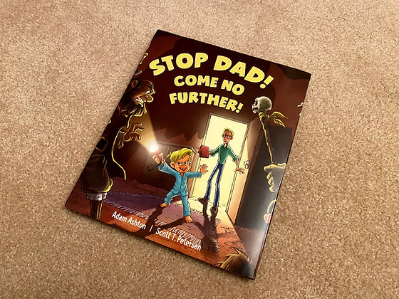 Stop Dad! Come No Further! (Book, hard cover)