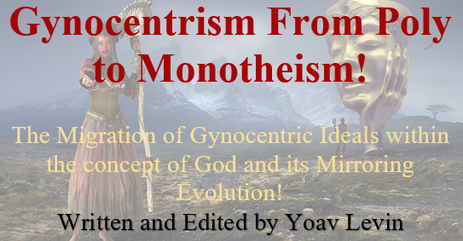 Gynocentrism From Poly To Monotheism - B