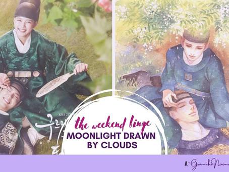 "The Weekend Binge: ""Moonlight Drawn by Clouds"""