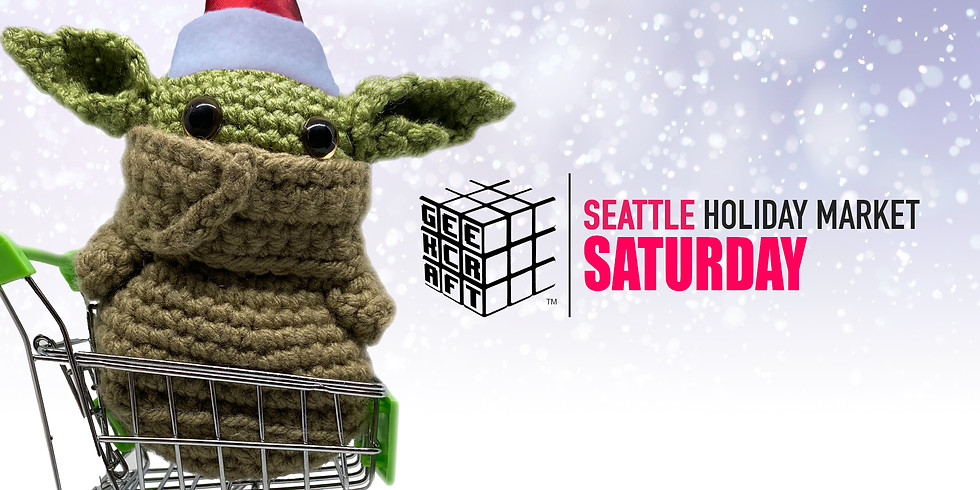 GeekCraft Expo SEATTLE 2021 Holiday Market  | SAT