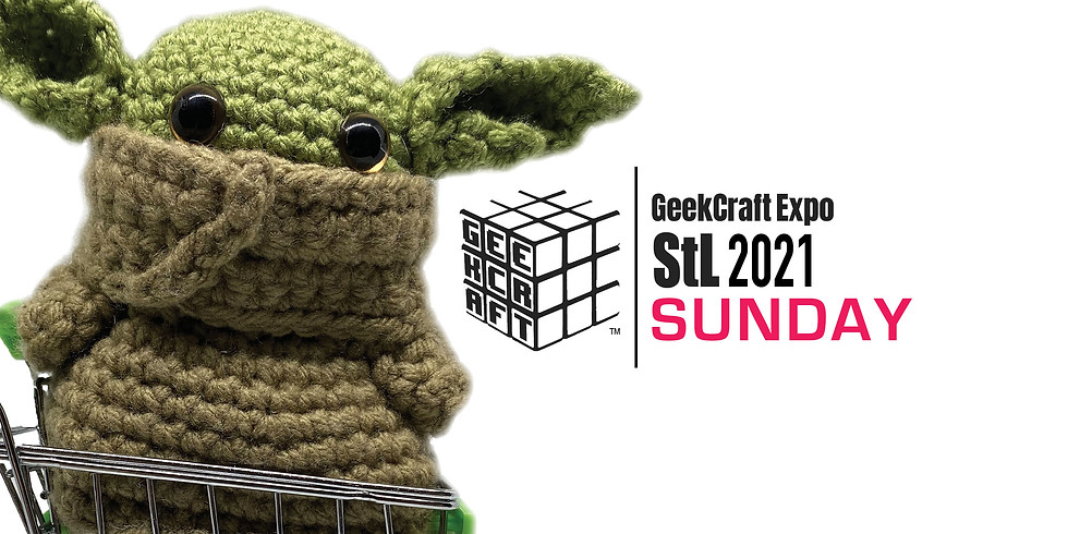 GeekCraft Expo StL 2021   SUNDAY