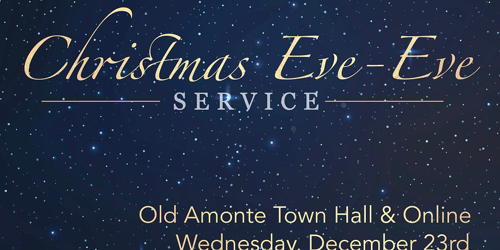 Christmas Eve-Eve - 7:30pm