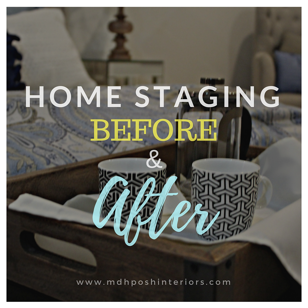 Home Staging Before and After by MDH Posh Interiors and Design