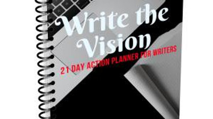 Write the Vision: 21 Day Action Planner for Writers