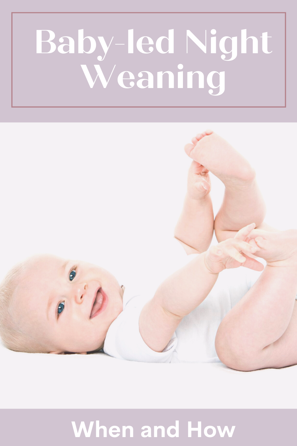 baby-led night weaning, when should my baby sleep through the night, when should I night wean, night weaning, Little Bell Sleep Solutions