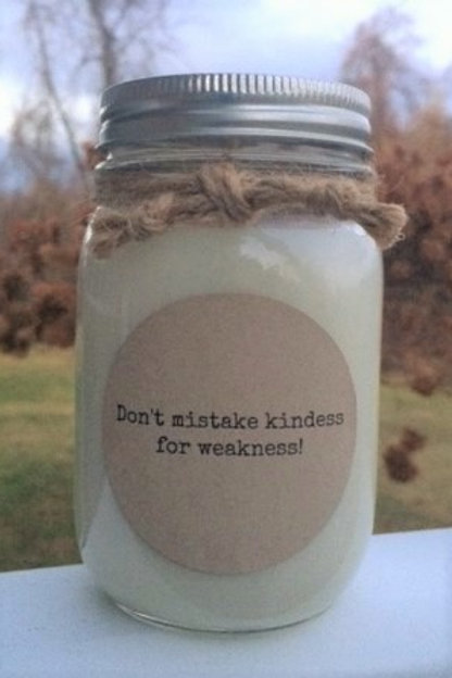 KINDNESS AND WEAKNESS