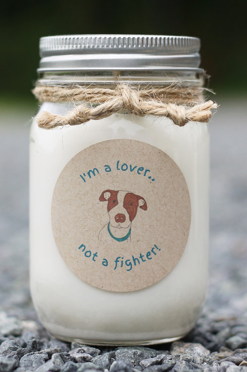 LOVER NOT A FIGHTER (American Pit Bull Foundation Candle)