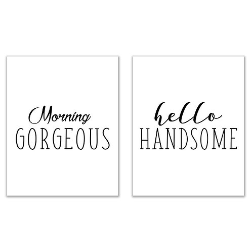 Morning Gorgeous - Hello Handsome Prints Set of Two 8x10 Glossy Photos