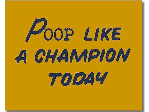 POOP Like a Champion - Funny Bathroom Decor Wall Art Photo - Great Gag Gift 8x10
