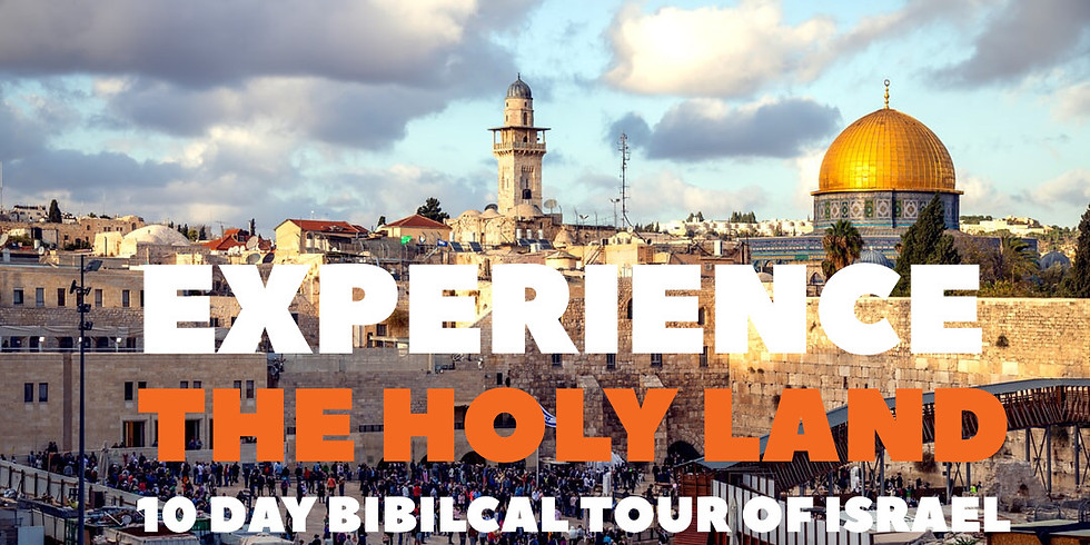 Experience The Holy Land (10 Day Biblical Tour of Israel