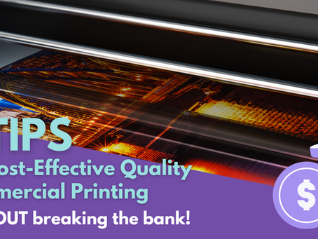 5 Tips for Cost-Effective Quality Commercial Printing – WITHOUT breaking the bank!