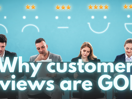 Why Customer Reviews are GOLD