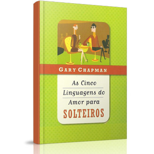 As cinco linguagens do amor para solteiros-Gary Chapman