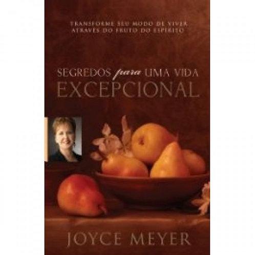 Segredos para uma vida excepcional-Joyce Meyer
