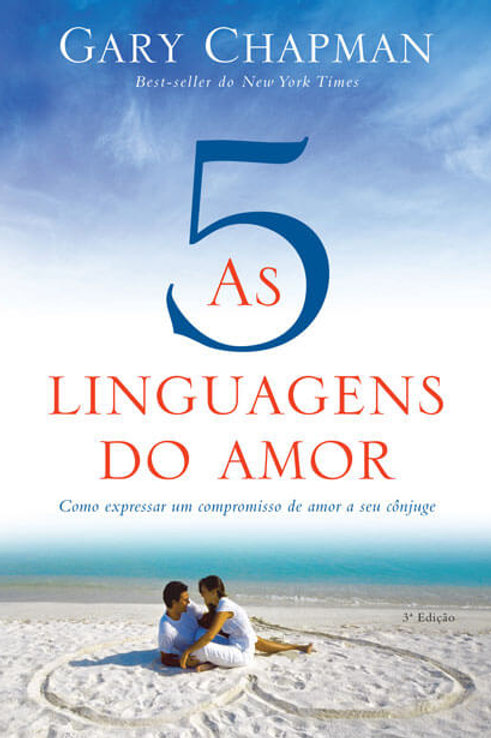 As cinco linguagens do amor - 3ª edição- Gary Chapman