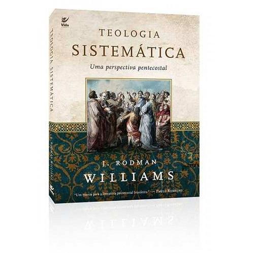 Teologia Sistemática Pentecostal - J. Rodman Williams