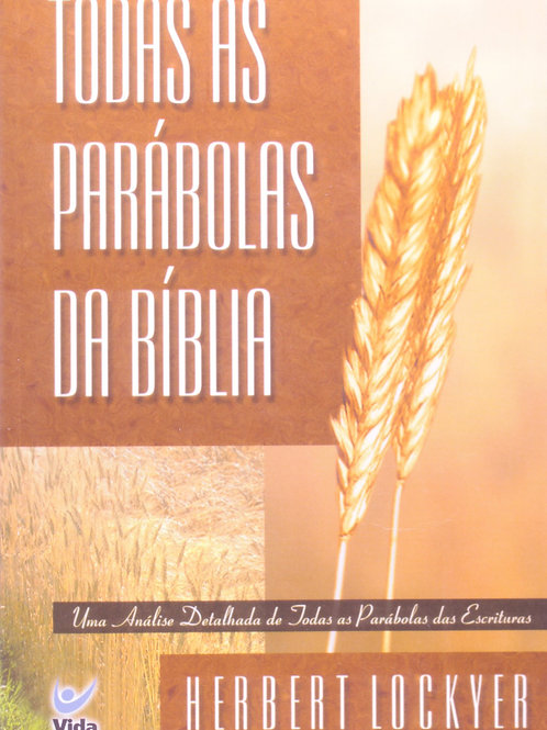 Todas as parábolas da Bíblia Uma análise detalhada de todas as parábolas das Esc