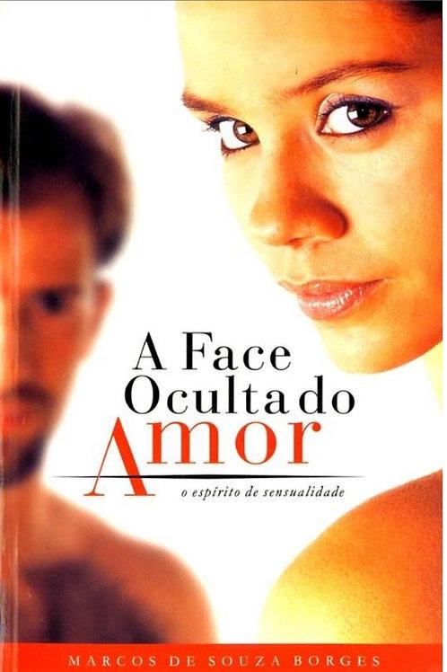 A face oculta do amor - Marcos de Souza BOrges
