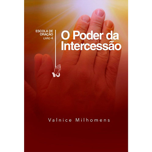 O poder da intercessão  - Valnice Milhomens