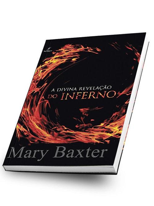 A divina revelação do inferno - Mary Baxter.