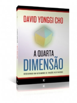 A quarta Dimensão - Descobrindo um novo mundo de orações respo- David Paul Y Cho