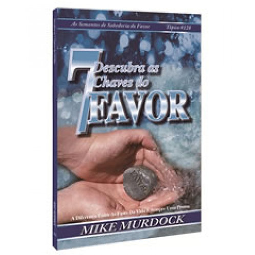 Descubra as 7 Chaves do Favor - Mike Murdock