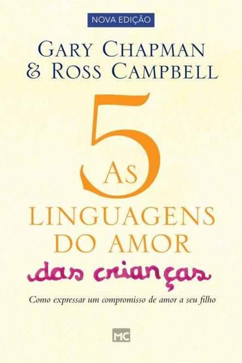 As cinco linguagens do amor das crianças - Gary Chapman - Ross Campbell.