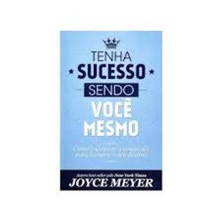 Tenha sucesso sendo você mesmo- Joyce Meyer