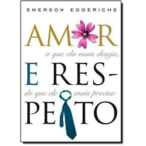 Amor e respeito -Emerson Eggerichs