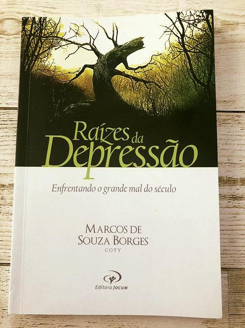 Raízes da depressão Marcos Souza Borges