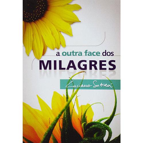 A Outra Face Dos Milagres - Luciano Subirá
