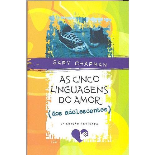 As cinco linguagens do amor dos adolescentes - Gary Chapman.