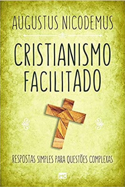 Cristianismo Facilitado- Augustus Nicodemos