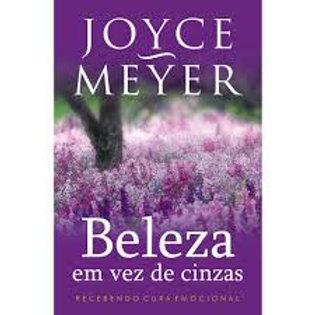Beleza em vez de cinzas- Joyce Meyer