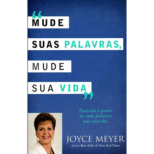 Mude suas palavras, mude sua vida- Joyce Meyer