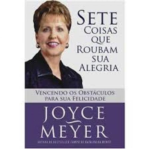 Sete coisas que roubam sua alegria - Joyce Meyer