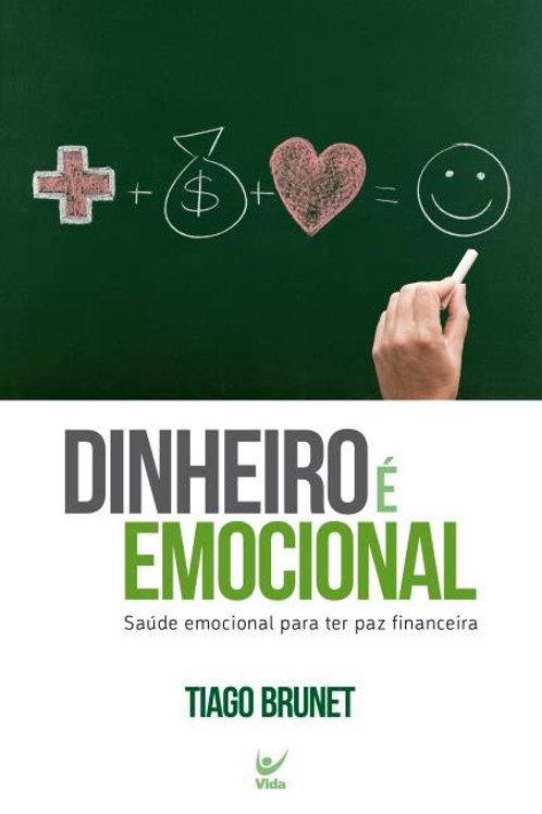 Dinheiro É Emocional - Tiago Brunet Saúde Emocional Para Ter Paz Financeira