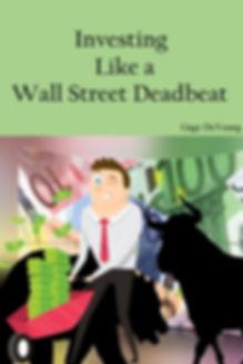 Investing Like a Wall Street Deadbeat Co