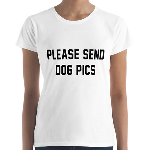 Please Send Dog Pics Tee