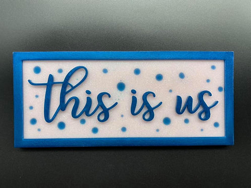 """""""This Is Us"""" Resin Plaque"""