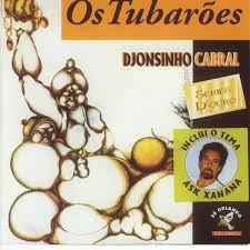 CAPE VERDE: Djonsinho Cabral - Os Tubarões